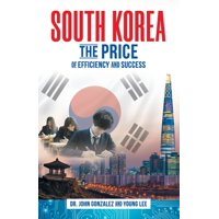 South Korea: The Price of Efficiency and Success (Paperback)