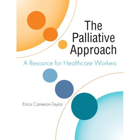 The Palliative Approach  A Resource For Healthcare Workers  Paperback