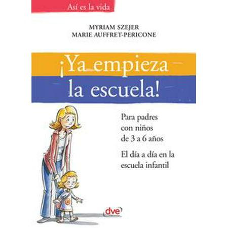 ¡Ya empieza la escuela!. Para padres con niños de 3 a 6 años. El día a día en la escuela infantil - eBook - Decoracion Para Halloween Infantil