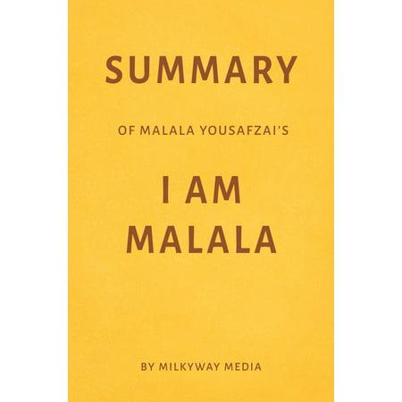 Summary of Malala Yousafzai's I Am Malala by Milkyway Media -