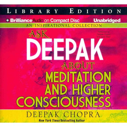 Ask Deepak About Meditation and Higher Consciousness: Library Edition