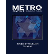 Jewish Evangelism Manual: Equipping the Body for the End Time Harvest of Zion (Paperback)