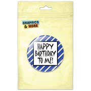 Happy Birthday To Me Stripes Blue Funny Pinback Button Pin Badge
