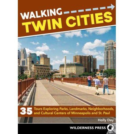 Walking twin cities : 35 tours exploring parks, landmarks, neighborhoods, and cultural centers of mi: 9780899978710