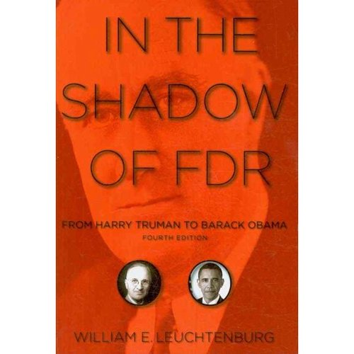 In the Shadow of FDR: From Harry Truman to Barack Obama