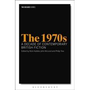 1970s, The: A Decade of Contemporary British Fiction - eBook