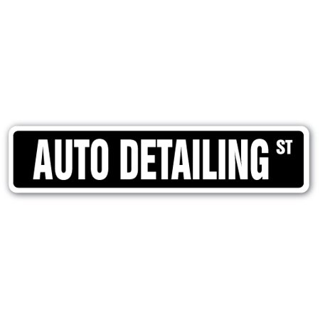 AUTO DETAILING Street Sign car dealership workshop detailing | Indoor/Outdoor |  18