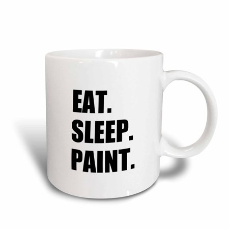 3dRose Eat Sleep Paint - art artist arty student passionate painter decorator, Ceramic Mug, 11-ounce