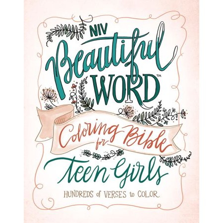 (NIV, Beautiful Word Coloring Bible for Teen Girls, Hardcover : Hundreds of Verses to Color)