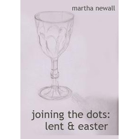 Joining the Dots: Readings for Holy Week and Easter - eBook
