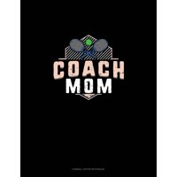 Cornell Notes Notebook: Coach Mom (Tennis): Cornell Notes Notebook (Paperback)