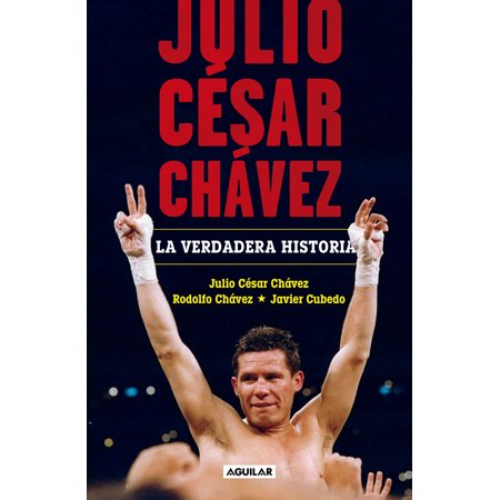 Julio César Chávez: La verdadera historia / Julio Cesar Chavez. His True Story](Cesar Chavez Halloween)