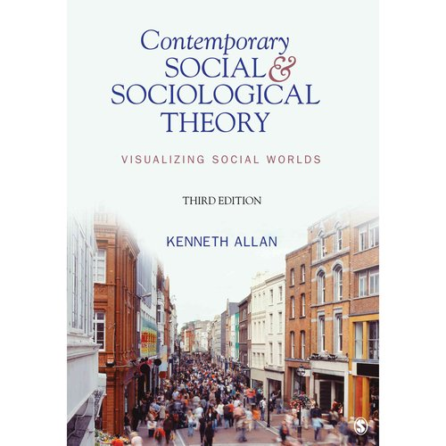 Contemporary Social & Sociological Theory: Visualizing Social Worlds