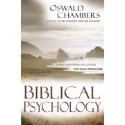 Biblical Psychology : Christ-Centered Solutions for Daily Problems