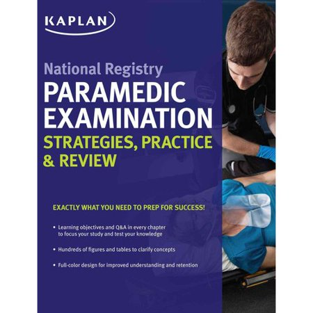 National Registry Paramedic Examination Strategies  Practice   Review