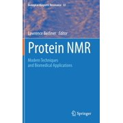 Biological Magnetic Resonance: Protein NMR: Modern Techniques and Biomedical Applications (Hardcover)