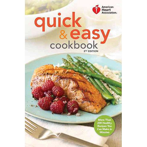 American Heart Association Quick & Easy Cookbook: More Than 200 Healthy Recipes You Can Make in Minutes