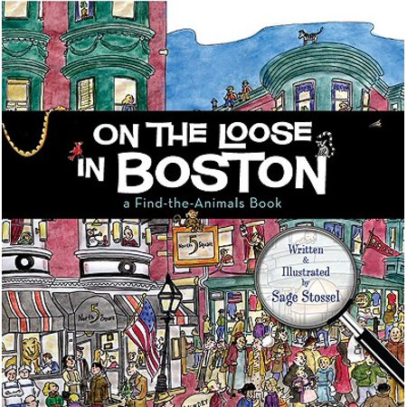 On the Loose in Boston : A Find-The-Animals Book
