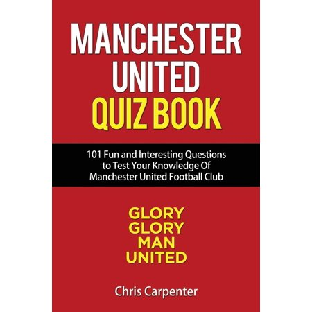 Manchester United Quiz Book: 101 Questions about Man Utd - Quiz About Halloween