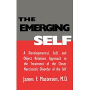 The Emerging Self: A Developmental, .Self, and Object Relatio (Hardcover)