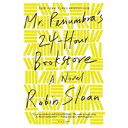 Mr. Penumbra's 24-Hour Bookstore - eBook