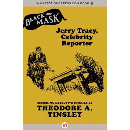 Jerry Tracy, Celebrity Reporter](Celebrity Mask)