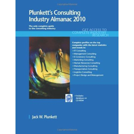 Plunketts Consulting Industry Almanac 2010  Consulting Industry Market Research  Statistics  Trends   Leading Companies  2010