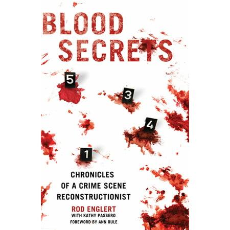 Blood Secrets : Chronicles of a Crime Scene (Crime Scene Investigator Schools In New York)