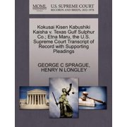 Kokusai Kisen Kabushiki Kaisha V. Texas Gulf Sulphur Co.; Etna Maru, the U.S. Supreme Court Transcript of Record with Supporting Pleadings