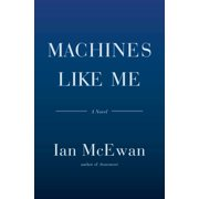 Machines Like Me : A Novel