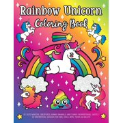 Rainbow Unicorn Coloring Book: of Cute Magical Creatures, Kawaii Animals, and Funny Inspirational Quotes: 30 Fantastical Designs for Kids, Girls, Boys, Teens & Adults (Paperback)