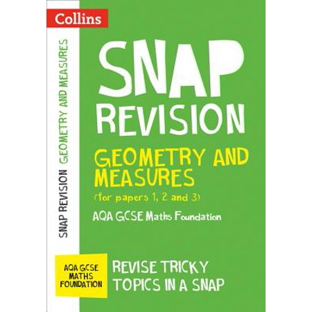 Collins Snap Revision – Geometry and Measures (for papers 1, 2 and 3): AQA GCSE Maths