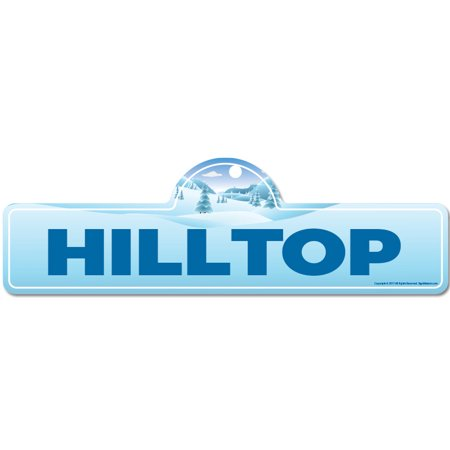 Hilltop Street Sign | Indoor/Outdoor | Skiing, Skier, Snowboarder, Décor for Ski Lodge, Cabin, Mountian House | SignMission personalized (Hilltop Mall Stores)