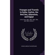 Voyages and Travels to India, Ceylon, the Red Sea, Abyssinia, and Egypt : In the Years 1802, 1803, 1804, 1805, and 1806, Volume 2