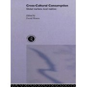 Cross-Cultural Consumption: Global Markets, Local Realities (Paperback)