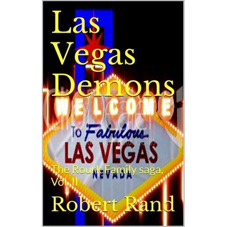 Las Vegas Demons (The Rourk family Saga, Book II) - eBook](Halloween Family Events Las Vegas 2017)