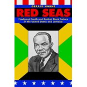 Red Seas : Ferdinand Smith and Radical Black Sailors in the United States and Jamaica