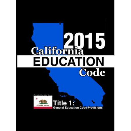 California Education Code 2015 Book 1 of 3