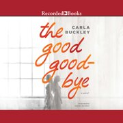 The Good Goodbye - Audiobook