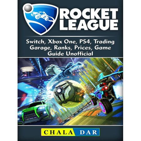 Rocket League, Switch, Xbox One, PS4, Trading, Garage, Ranks, Prices, Game Guide Unofficial -
