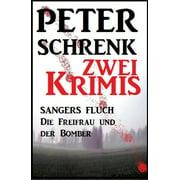 Zwei Peter Schrenk Krimis: Sangers Fluch/Die Freifrau und der Bomber - eBook