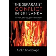 The Separatist Conflict in Sri Lanka : Terrorism, ethnicity, political economy (Paperback)
