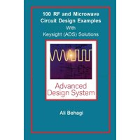 100 RF and Microwave Circuit Design: with Keysight (ADS) Solutions (Hardcover)