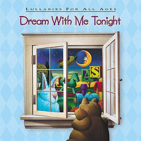 Dream with Me Tonight: Lullabies All Ages /