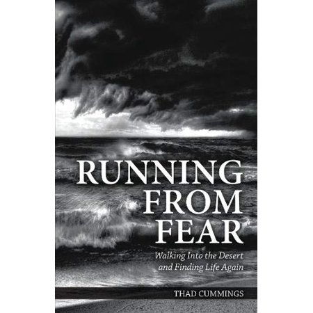Running From Fear: Walking Into the Desert and Finding Life Again - image 1 of 1