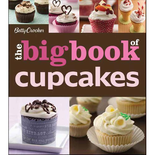 Betty Crocker Big Book of Cupcakes