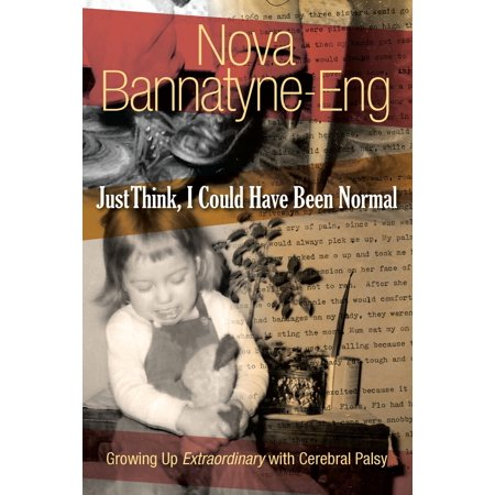 Just Think, I Could Have Been Normal: Growing up extraordinary with cerebral palsy - eBook - Cerebral Palsy Tattoo
