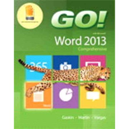 Go  With Microsoft Word 2013   Myitlab Includes Pearson Etext