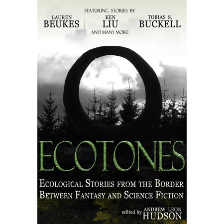 - Ecotones: Ecological Stories from the Border Between Fantasy and Science Fiction - eBook