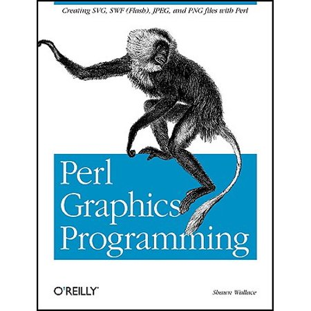 Perl Graphics Programming : Creating Svg, SWF (Flash), JPEG and PNG Files with Perl